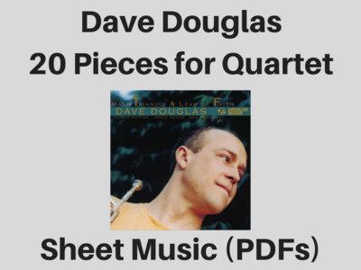 Dave Douglas | 20 Pieces for Quartet | Sheet Music (PDF) main photo