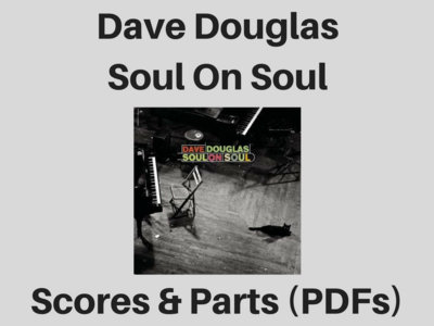 Dave Douglas | Soul On Soul | Scores & Parts (PDF) main photo