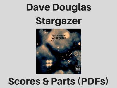 Dave Douglas | Stargazer | Scores & Parts (PDF) main photo