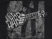 Work Hard Rest Easy T- Shirt / Pre-order Discount photo