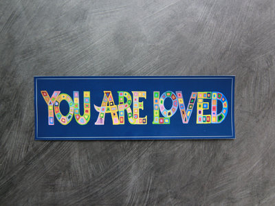 YOU ARE LOVED bumper sticker main photo