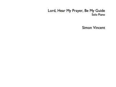 Simon Vincent Lord Hear My Prayer Be My Guide (2017). Sheet Music PDF main photo