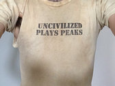 Uncivilized Plays Peaks Handmade T-Shirt photo