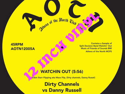 "12"" Vinyl - Dirty Channels vs Danny Russell - Watchin' Out main photo"