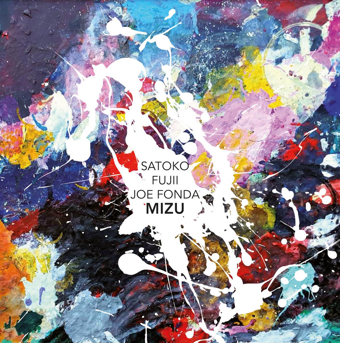 Mizu | Satoko Fujii, Joe Fonda