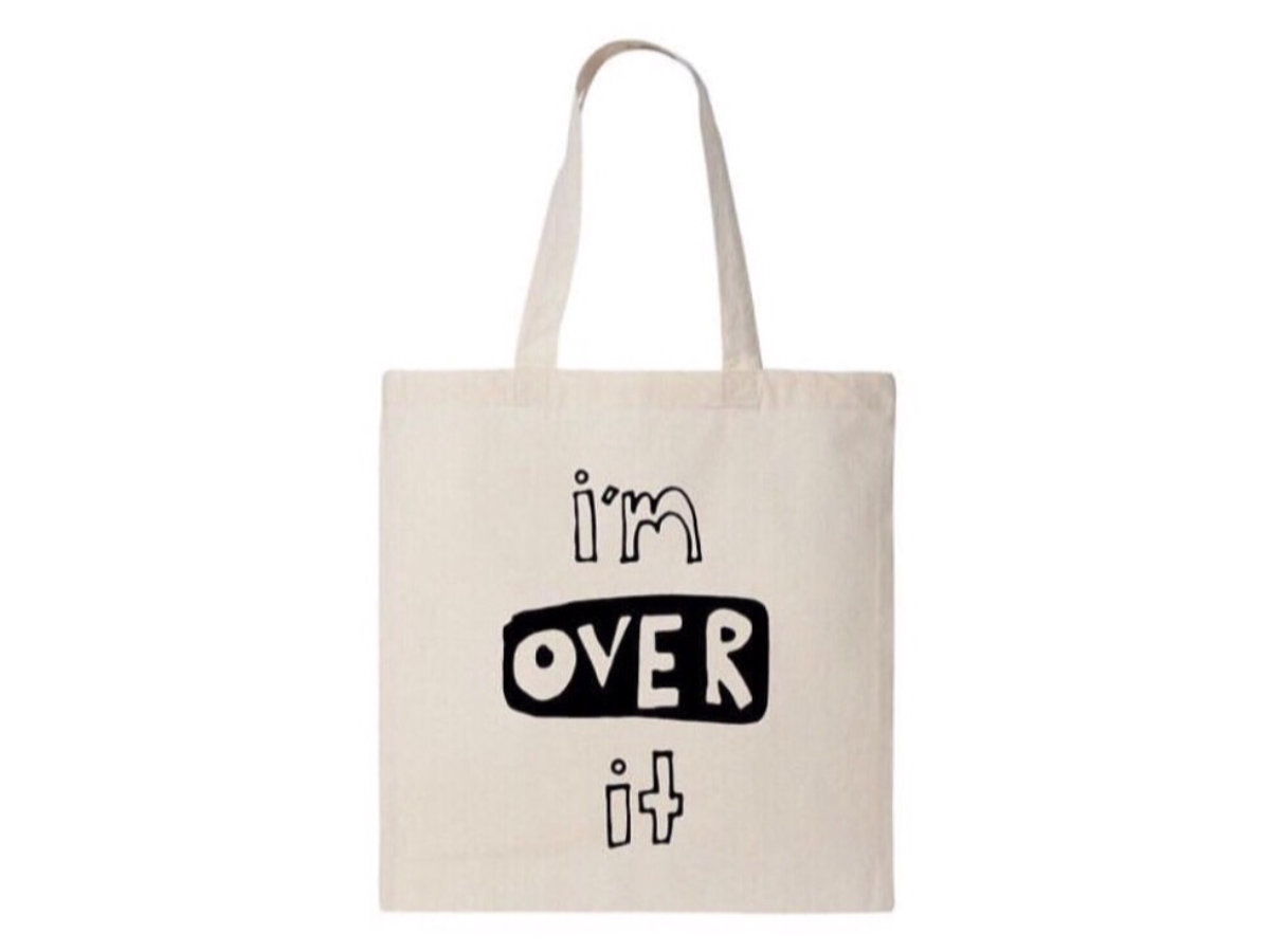 "915a9d36e351 ""I m Over It"" Tote main photo"