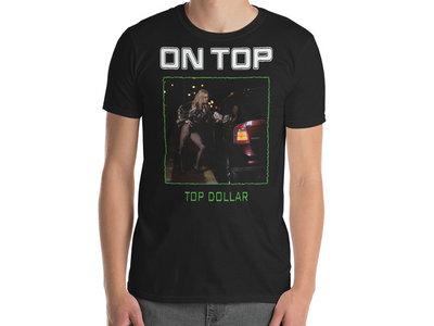 On Top - Top Dollar T-Shirt main photo