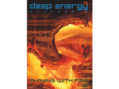 Deep Energy Orchestra - Playing With Fire DVD main photo