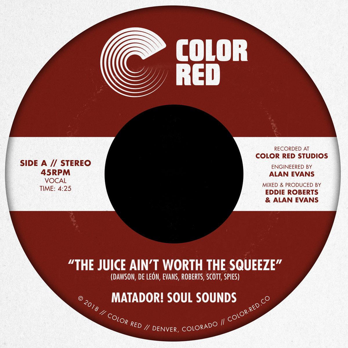 The Juice Ain't Worth the Squeeze   Matador! Soul Sounds