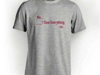 Killbody Tuning - T-Shirt - I SAW EVERYTHING main photo