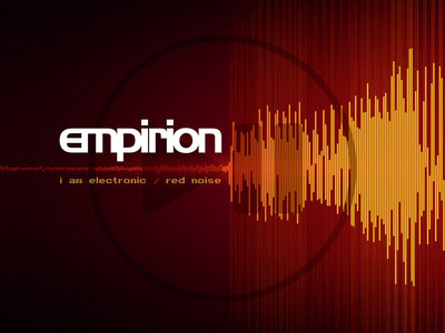 EMPIRION: I Am Electronic / Red Noise CD main photo
