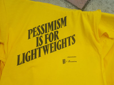 'Pessimism Is For Lightweights' t-shirt main photo