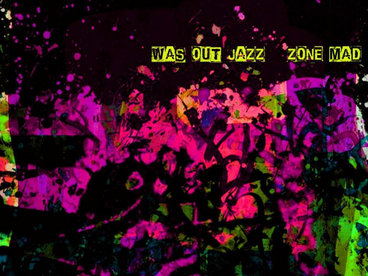 Was Out Jazz Zone Mad CD main photo