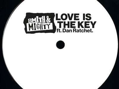 "Smith & Mighty ft Dan Ratchet 'Love Is The Key' (Vocal / Version) 10"" main photo"