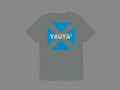 """D/UEL """"All Propaganda is Truth"""" T-Shirt (Dark Grey) + Signed-For Shipping main photo"""