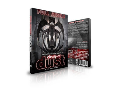 Circle of Dust - Full Circle: The Birth, Death & Rebirth of Circle of Dust (Documentary) main photo