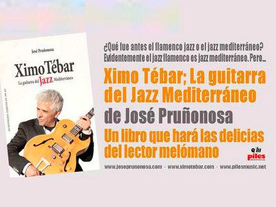 """Libro """"Ximo Tebar: La guitarra del jazz mediterráneo"""" [Autor: José Pruñonosa. Editorial Piles Music. 261 Páginas] Un libro que hará las delicias del lector melómano main photo"""