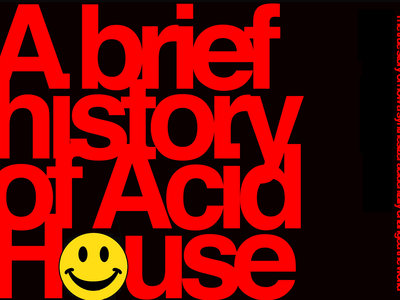 A Brief History Of Acid House - an illustrated book. main photo