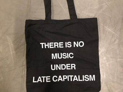 There Is No Music Under Late Capitalism Bag main photo