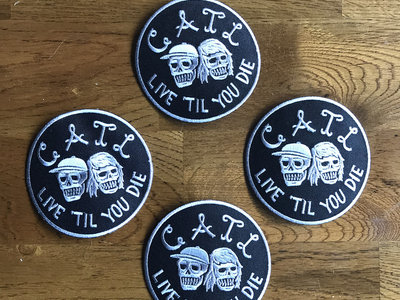 'LIVE 'TIL YOU DIE' PATCH main photo