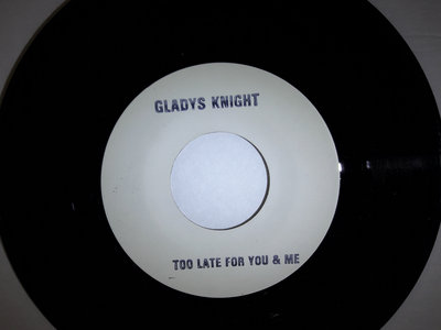 GLADYS KNIGHT TOO LATE FOR YOU AND ME / THE SUPREMES - LOVE IS LIKE AN ITCHING (ALT. VERSION) main photo