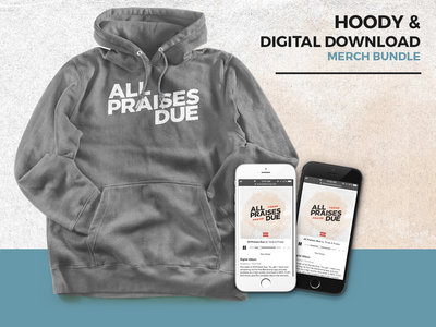All Praises Due Hoodie & Digital Download (gry/wht) main photo