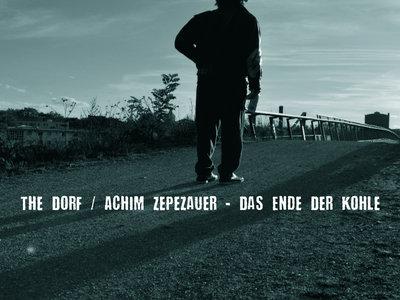 Das Ende der Kohle - The Dorf/ Achim Zepezauer main photo
