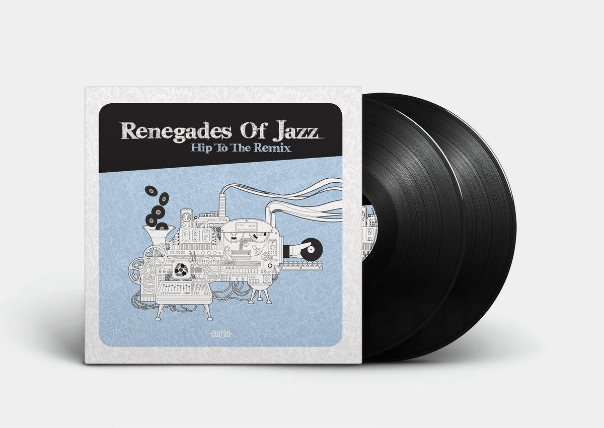 Hip To The Remix   Renegades Of Jazz