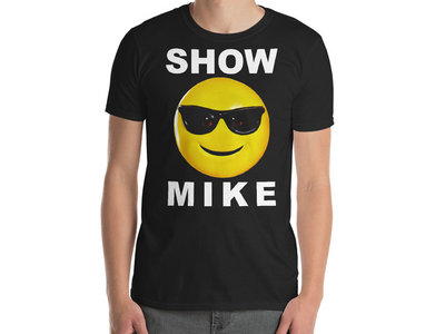 Show Mike T-Shirt main photo