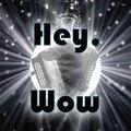 Hey, Wow image
