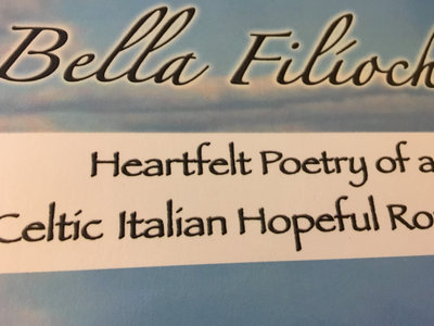 Bella Filíocht : Heartfelt Poetry of a Celtic Italian Hopeful Romantic main photo