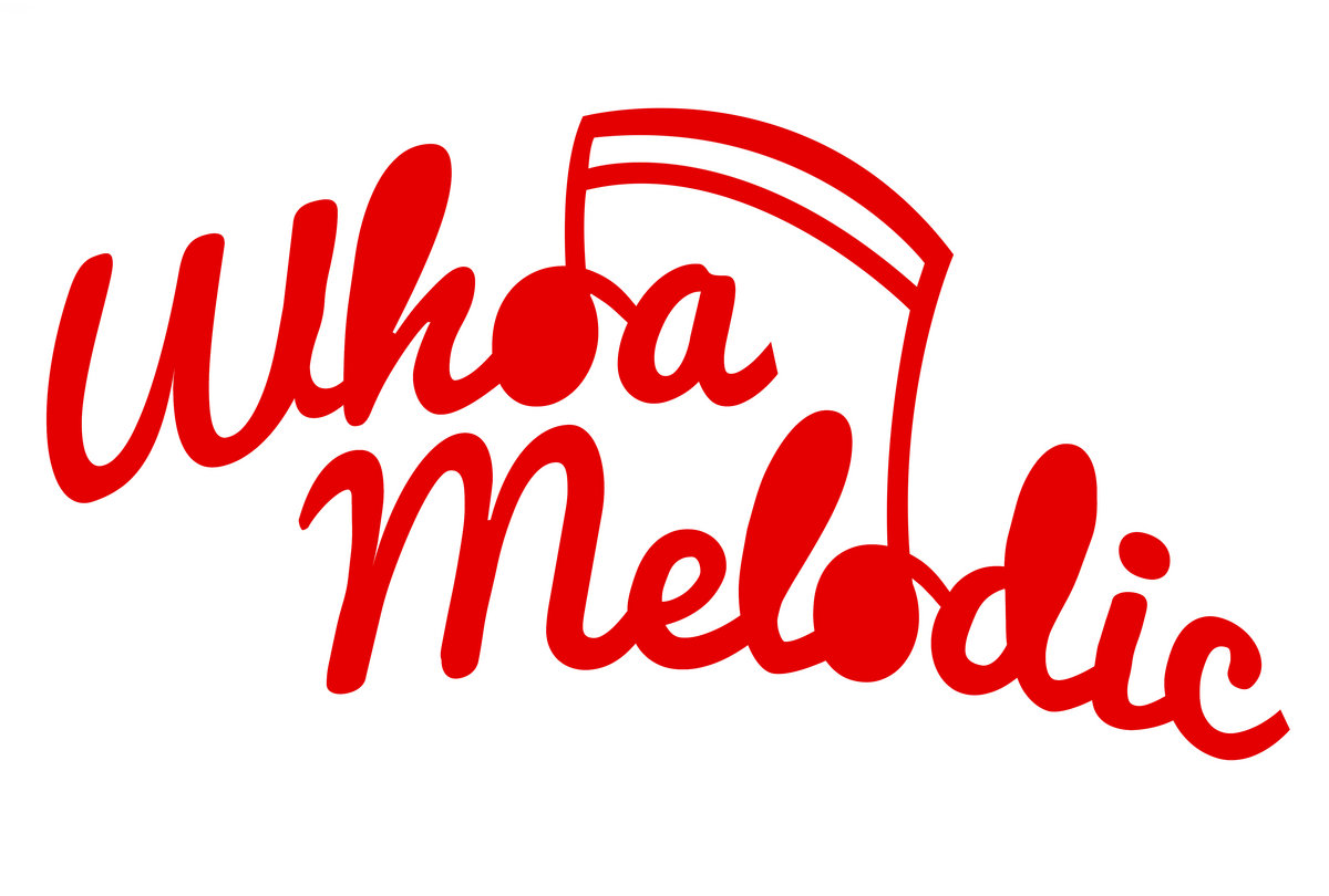 Whoa Melodic | wiaiwya