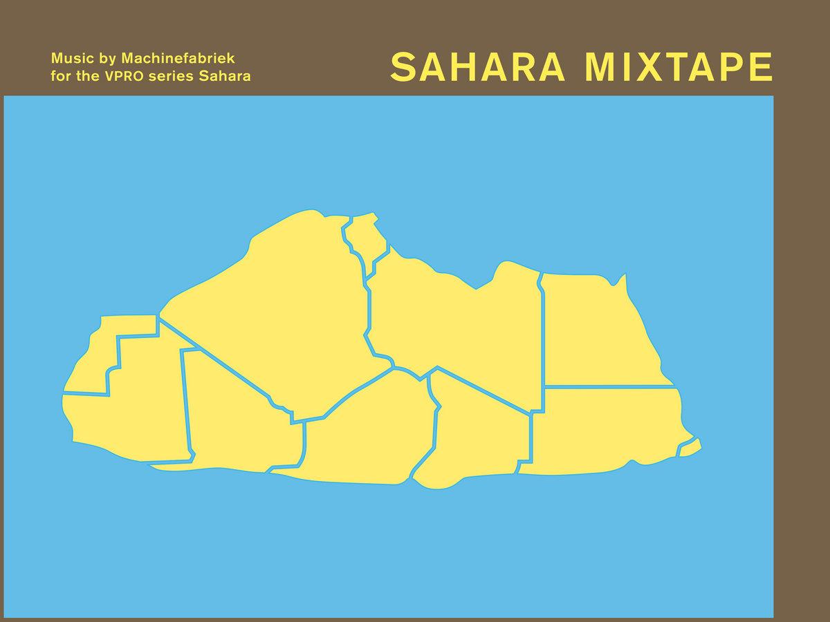 Sahara Mixtape   Machinefabriek