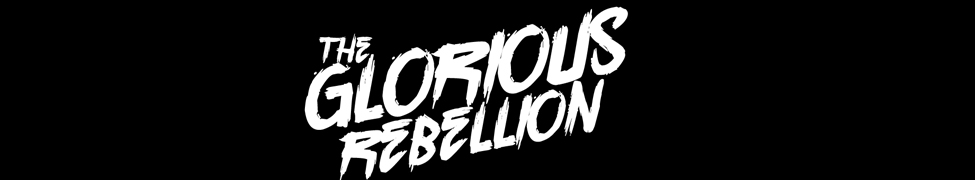 The Glorious Rebellion