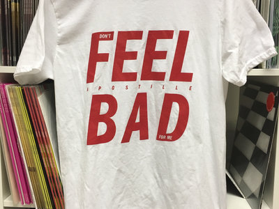 Feel Bad T-Shirt main photo