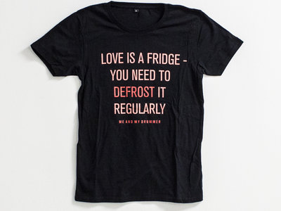 Love Is A Fridge - Shirt main photo