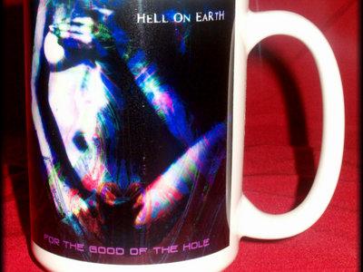 "HELL ON EARTH ""For The Good Of The Hole"" Mug main photo"