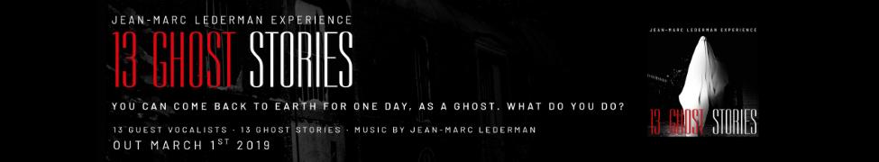 13 Ghost Stories | Jean-Marc Lederman Experience