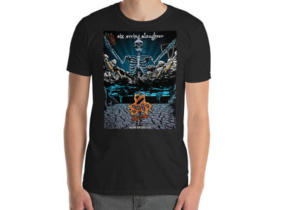 Six String Slaughter - Born Unspoiled T-Shirt main photo