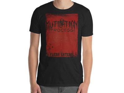 Mutilation Process - Flesh Eaters T-Shirt main photo