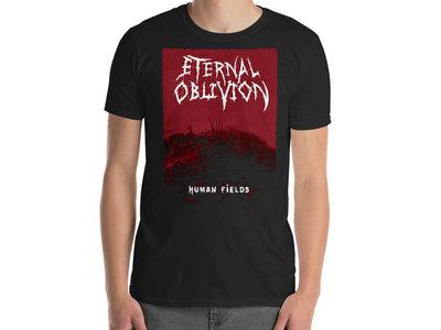 Eternal Oblivion - Human Fields T-Shirt main photo