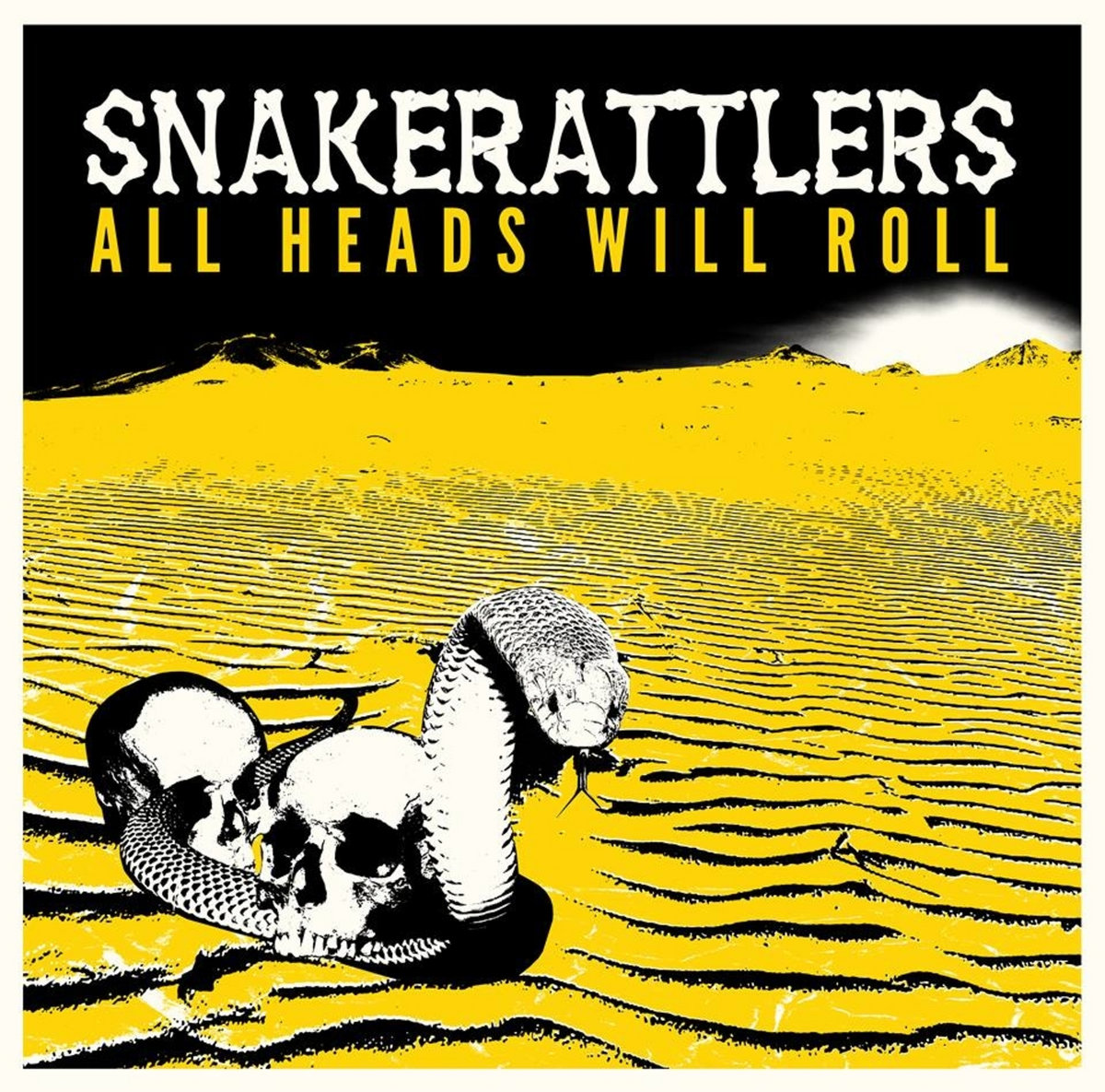 All Heads Will Roll | Snakerattlers
