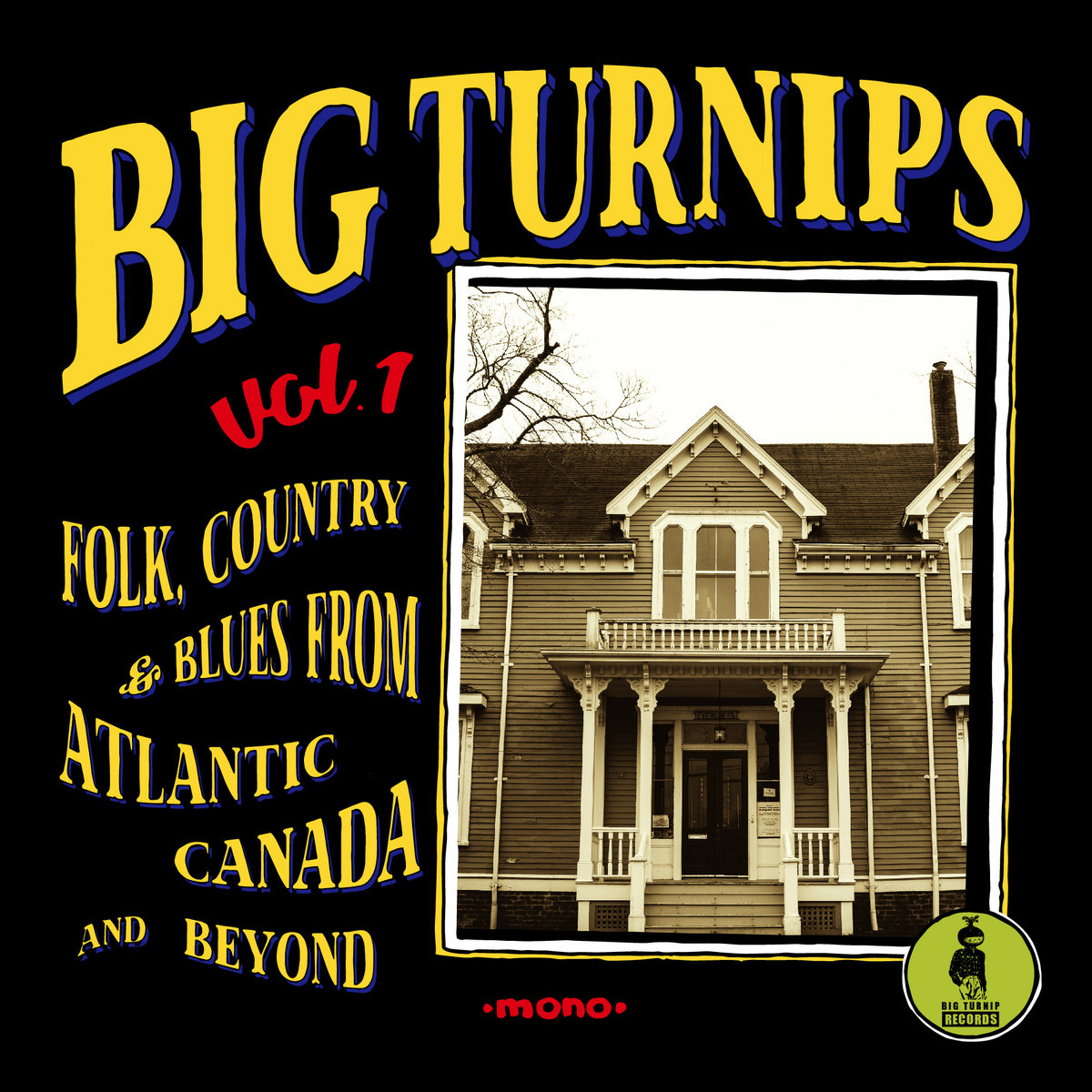 Includes Unlimited Streaming Of Big Turnips Vol 1 Folk Country Blues From Atlantic Canada And Beyond Via The Free Bandcamp App Plus High Quality