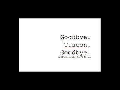 Goodbye. Tuscon. Goodbye main photo