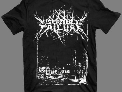 "MISERABLE FAILURE ""Die"" T-Shirt main photo"