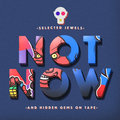 not now tapes image