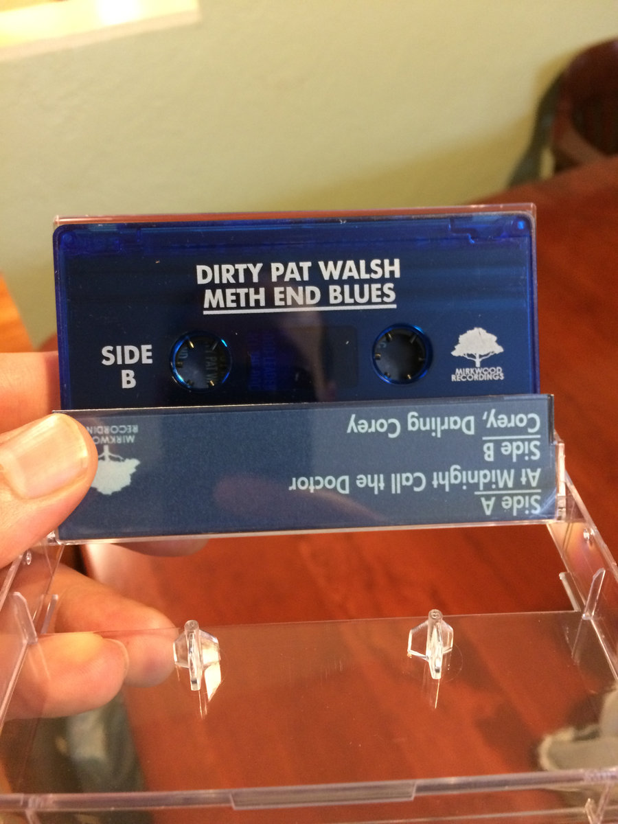 The New Tape From Dirty Pat Walsh Meth End Blues Is A 2xlp Set On One Side S Clic 2017 Al At Midnight Call Doctor