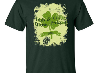 2016 Irish & Celtic Music Podcast Shirt (Forest Green) main photo