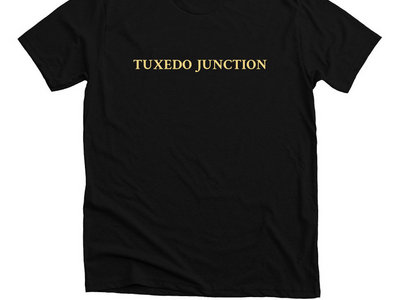 Official Tuxedo Junction T-Shirt main photo