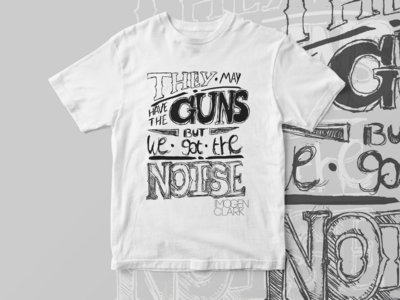 'They May Have The Guns But We Got The Noise' Lyric Tee (Unisex) main photo